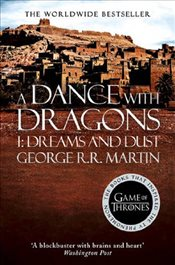 Dance With Dragons : Part 1 Dreams and Dust : A Song of Ice and Fire, Book 5 - Martin, George R. R.