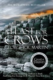 Feast for Crows : A Song of Ice and Fire, Book 4 - Martin, George R. R.