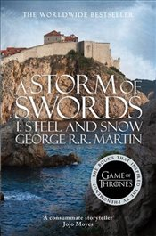 Storm of Swords : Part 1 Steel and Snow : A Song of Ice and Fire, Book 3 - Martin, George R. R.