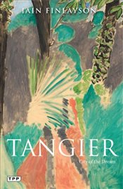 Tangier : City of the Dream - Finlayson, Iain