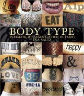 Body Type : Intimate Images Etched in Flesh - Saltz, Ina