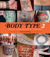 Body Type 2 : More Typographic Tattoos - Saltz, Ina