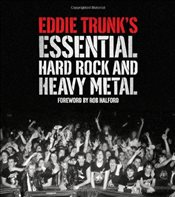 Eddie Trunks Essential Hard Rock and Heavy Metal - Trunk, Eddie