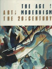 Age of Modernism - Art in the 20th Century -