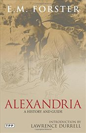 Alexandria : A History and Guide - Forster, E. M.