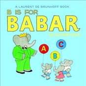 B is for Babar : An Alphabet Book - Brunhoff, Laurent de