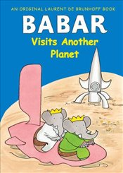Babar Visits Another Planet - Brunhoff, Laurent de