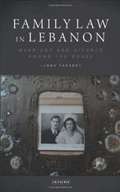 Family Law in Lebanon : Marriage and Divorce Among the Druze  : Volume 124 - Tarabey, Lubna