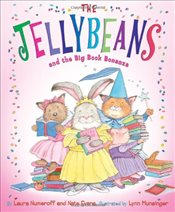 Jellybeans and the Big Book Bonanza - Numeroff, Laura Joffe