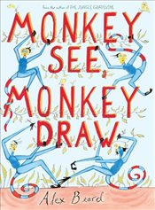 Monkey See Monkey Draw : A World to Explore - Beard, Alex