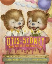 Otis and Sydney and the Best Birthday Ever - Numeroff, Laura Joffe