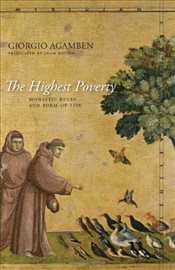 Highest Poverty : Monastic Rules and Form-of-Life - Agamben, Giorgio