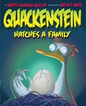 Quackenstein Hatches a Family - Bardhan-Quallen, Sudipta