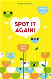 Spot It Again : Find More Hidden Creatures (Lift the Flap) - Chedru, Delphine