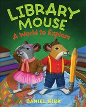 Library Mouse : A World to Explore - Kirk, Daniel