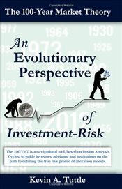 100-Year Market Theory : An Evolutionary Perspective of Investment-Risk - Tuttle, Kevin A