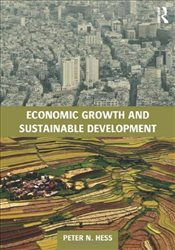 Economic Growth and Sustainable Development - Hess, Peter Neal