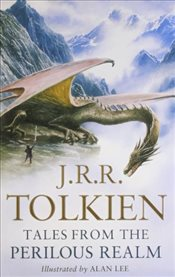 Tales from the Perilous Realm : Roverandom and Other Classic Faery Stories - Tolkien, J. R. R.