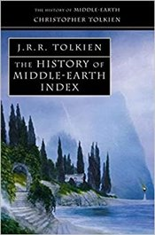 History of Middle-Earth Index  - Tolkien, Christopher