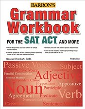 Grammar Workbook for the SAT, ACT and More 3e - Ehrenhaft, George