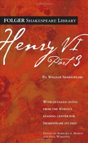 Henry VI Part 3 (Folger Shakespeare Library) - Shakespeare, William