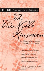 Two Noble Kinsmen (Folger Shakespeare Library) - Shakespeare, William