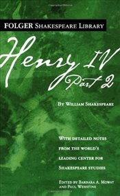 Henry IV, Part 2 (Folger Shakespeare Library) - Shakespeare, William