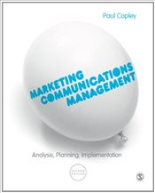 Marketing Communications Management : Analysis, Planning, Implementation : 2e - Copley, Paul