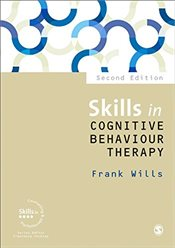 Skills in Cognitive Behaviour Therapy : 2e (Skills in Counselling & Psychotherapy Series) - Wills, Frank