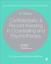 Confidentiality & Record Keeping in Counselling & Psychotherapy : 2e - Bond, Tim