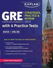 Kaplan GRE Strategies, Practice and Review 2015 : with 4 Practice Tests - Kaplan,