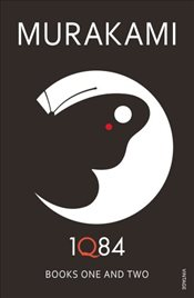 1Q84 : Books 1 and 2 - Murakami, Haruki