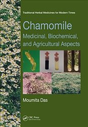 Chamomile : Medicinal, Biochemical, and Agricultural Aspects - Das, Moumita
