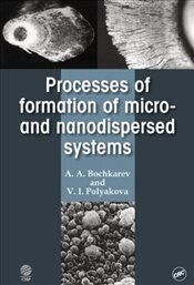 Processes of Formation of Micro-and Nanodisperse Systems - Bochkarev, A. A.