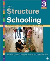 Structure of Schooling : Readings in the Sociology of Education : 3e - Arum, Richard