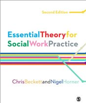Essential Theory for Social Work Practice : 2e - Beckett, Chris