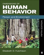 Dimensions of Human Behavior : Person and Environment : 5e - Hutchison, Elizabeth D.
