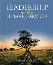 Leadership in the Human Services - Groot, Stephen de