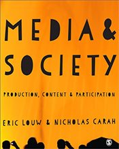 Media and Society : Production, Content and Participation - Louw, Eric