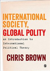 International Society, Global Polity : An Introduction to International Political Theory - Brown, Chris