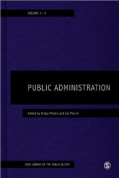 Public Administration : SAGE Library of the Public Sector (Six-Volume Set) - Peters, B. Guy