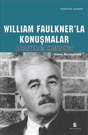 William Faulknerla Konuşmalar - INGE, M.THOMAS