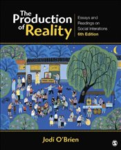 Production of Reality : Essays and Readings on Social Interaction : 6e - OBrien, Jodi