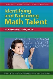 Identifying and Nurturing Math Talent (Practical Strategies Series in Gifted Education) - Gavin, M. Katherine