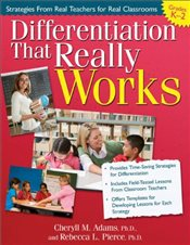 Differentiation That Really Works, Grades K-2: Strategies from Real Teachers for Real Classrooms - Adams, Cheryll M.