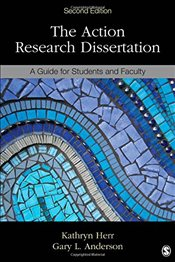 Action Research Dissertation : A Guide for Students and Faculty : 2e - Herr, Kathryn