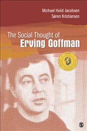 Social Thought of Erving Goffman (Social Thinkers Series) - Jacobsen, Michael Hviid