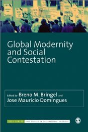 Global Modernity and Social Contestation (SAGE Studies in International Sociology) - Bringel, Breno M.