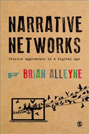 Narrative Networks : Storied Approaches in a Digital Age - Alleyne, Brian