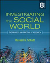 Investigating the Social World : The Process and Practice of Research : 8e - Schutt, Russell K.